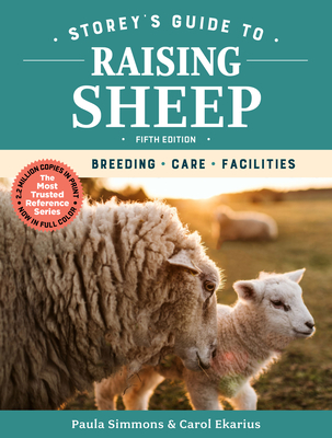 Storey's Guide to Raising Sheep, 5th Edition: Breeding, Care, Facilities (Storey's Guide to Raising) Cover Image