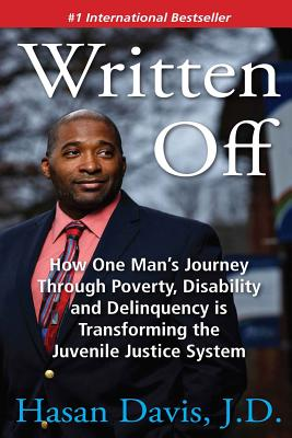 Written Off: How One Man's Journey Through Poverty, Disability and Delinquency is Transforming the Juvenile Justice System Cover Image