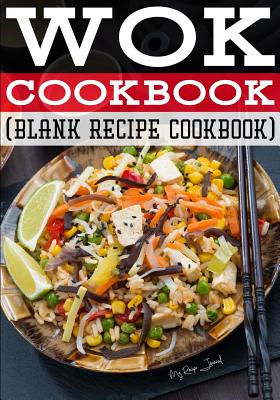 Wok Cookbook: Blank Recipe Journal Cookbook Cover Image