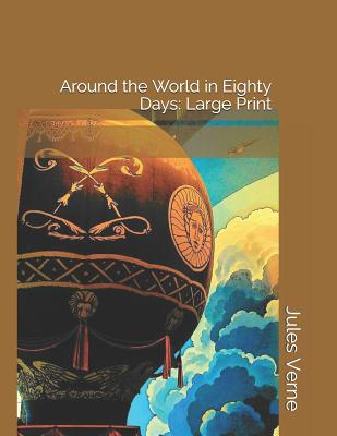 Around the World in Eighty Days: Large Print Cover Image