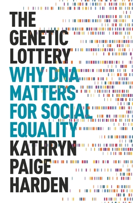 The Genetic Lottery: Why DNA Matters for Social Equality Cover Image