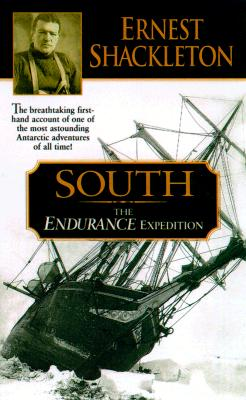 South: The Endurance Expedition -- The breathtaking first-hand account of one of the most astounding Antarctic adventures of all time Cover Image