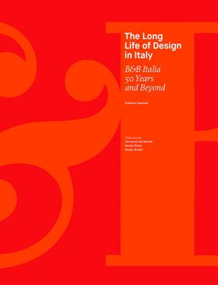 The Long Life of Design in Italy: B&B Italia. 50 Years and Beyond Cover Image