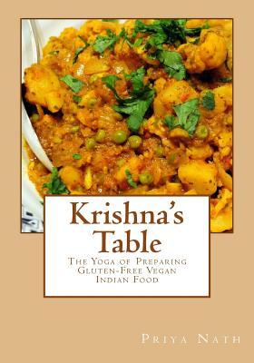 Krishna's Table: The Yoga of Preparing Gluten-Free Vegan Indian Food Cover Image