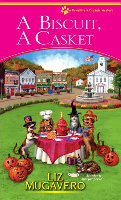 A Biscuit, a Casket (A Pawsitively Organic Mystery #2) Cover Image