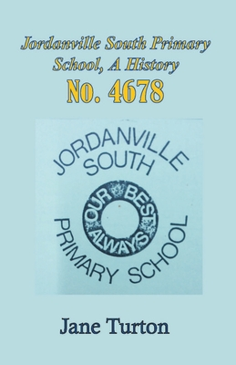 The History of Jordanville South Primary School Cover Image