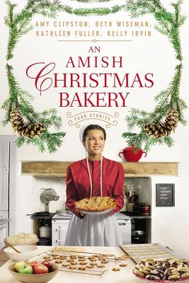 An Amish Christmas Bakery: Four Stories Cover Image
