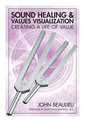 Sound Healing & Values Visualization: Creating a Life of Value Cover Image