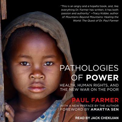 Pathologies of Power: Health, Human Rights, and the New War on the Poor Cover Image