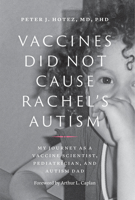 Vaccines Did Not Cause Rachel's Autism: My Journey as a Vaccine Scientist, Pediatrician, and Autism Dad Cover Image