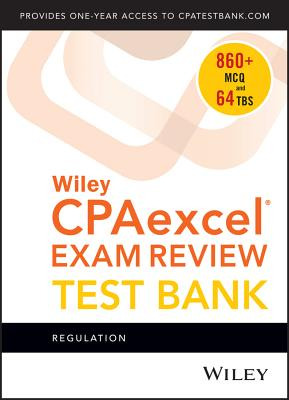 Wiley Cpaexcel Exam Review 2018 Test Bank: Regulation (1-Year Access) Cover Image