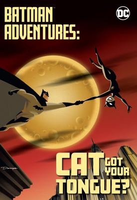 Batman Adventures: Cat Got Your Tongue? Cover Image