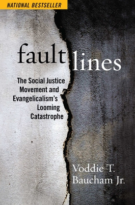 Fault Lines: The Social Justice Movement and Evangelicalism's Looming Catastrophe Cover Image