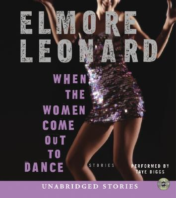 When the Women Come Out to Dance: Stories Cover Image