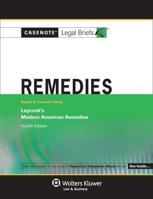 Casenote Legal Briefs for Remedies, Keyed to Laycock Cover Image
