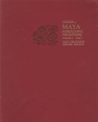 Corpus of Maya Hieroglyphic Inscriptions, Volume 2: Part 1: Naranjo Cover Image