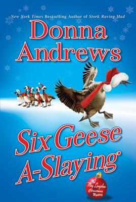 Six Geese A-Slaying: A Meg Langslow Christmas Mystery (Meg Langslow Mysteries #10) Cover Image