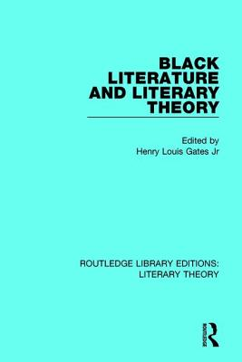 Black Literature and Literary Theory (Routledge Library Editions: Literary Theory #13) Cover Image