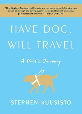 Have Dog, Will Travel: A Poet's Journey Cover Image