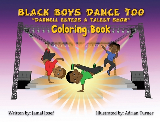 Black Boys Dance Too: Darnell Enters A Talent Show (Coloring Book) Cover Image