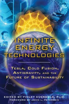 Infinite Energy Technologies: Tesla, Cold Fusion, Antigravity, and the Future of Sustainability Cover Image