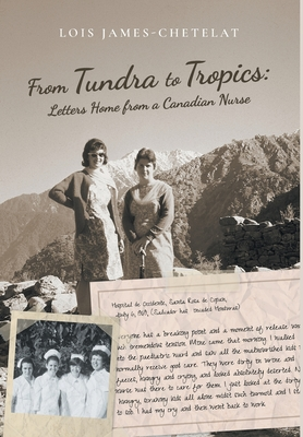 From Tundra to Tropics: Letters Home from a Canadian Nurse Cover Image