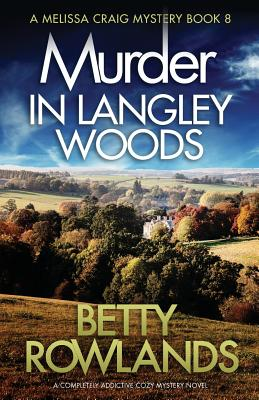 Murder in Langley Woods: A completely addictive cozy mystery novel (Melissa Craig Mystery #8) Cover Image