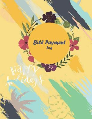 Bill Payment Log: Payment Record Tracker Payment Record Book, Daily Expenses Tracker, Manage Cash Going In & Out, Simple Accounting Book Cover Image