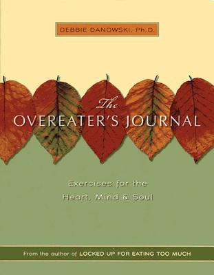 The Overeaters Journal: Exercises for the Heart, Mind, and Soul Cover Image