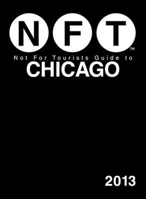 Not for Tourists Guide to Chicago 2013 Cover Image