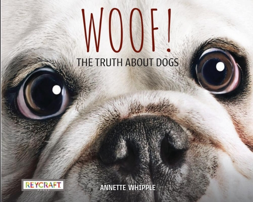 Woof! the Truth about Dogs (Truth About...) Cover Image