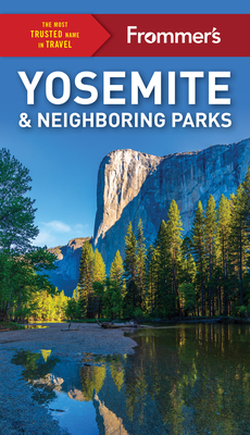 Frommer's Yosemite and Neighboring Parks (Complete Guides) Cover Image