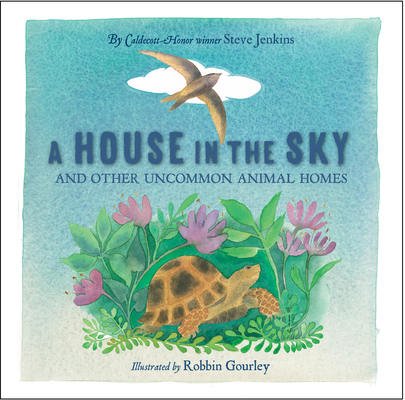 A House in the Sky: And Other Uncommon Animal Homes Cover Image