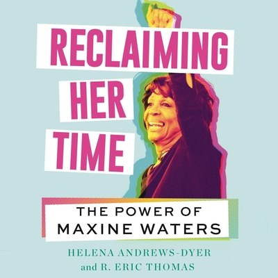 Reclaiming Her Time: The Power of Maxine Waters Cover Image