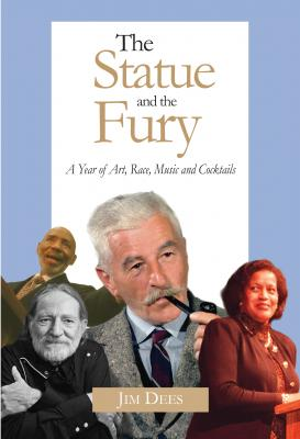 THE STATUE AND THE FURY: A Year of Art, Race, Music and Cocktails Cover Image