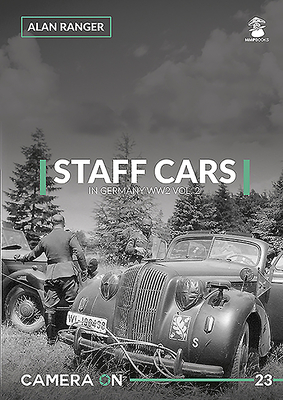 Staff Cars in Germany Ww2 Vol. 2 (Camera on #23) Cover Image