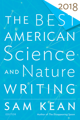 The Best American Science and Nature Writing 2018 (The Best American Series ®) Cover Image