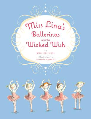 Miss Lina's Ballerinas and the Wicked Wish Cover