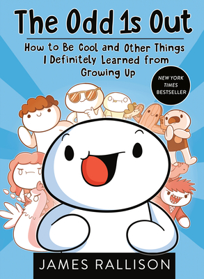 The Odd 1s Out: How to Be Cool and Other Things I Definitely Learned from Growing Up Cover Image