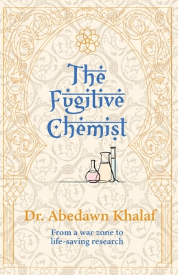 The Fugitive Chemist: From a war zone to life-saving research Cover Image