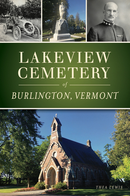 Lakeview Cemetery of Burlington, Vermont Cover Image