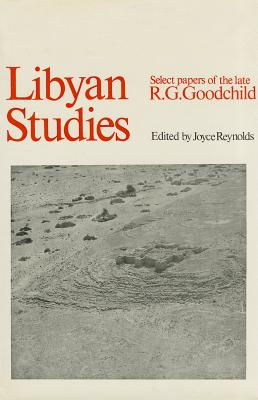 Libyan Studies: Select Papers of the Late R G Goodchild Cover Image