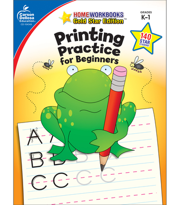 Printing Practice for Beginners, Grades K - 1: Gold Star Edition (Home Workbooks) Cover Image
