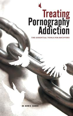 Treating Pornography Addiction: The Essential Tools for Recovery Cover Image