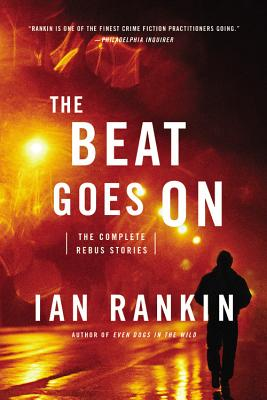 The Beat Goes On: The Complete Rebus Stories Cover Image
