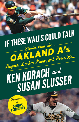 IF THESE WALLS COULD TALK, by Ken Korach & Susan Slusser