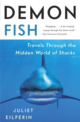 Demon Fish: Travels Through the Hidden World of Sharks Cover Image