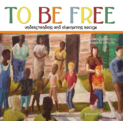 To Be Free: Understanding and Eliminating Racism Cover Image
