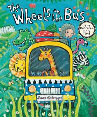 Cover for The Wheels on the Bus (Jane Cabrera's Story Time)