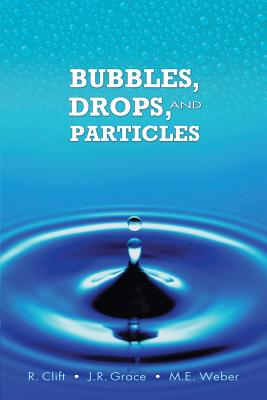 Bubbles, Drops, and Particles (Dover Civil and Mechanical Engineering) Cover Image